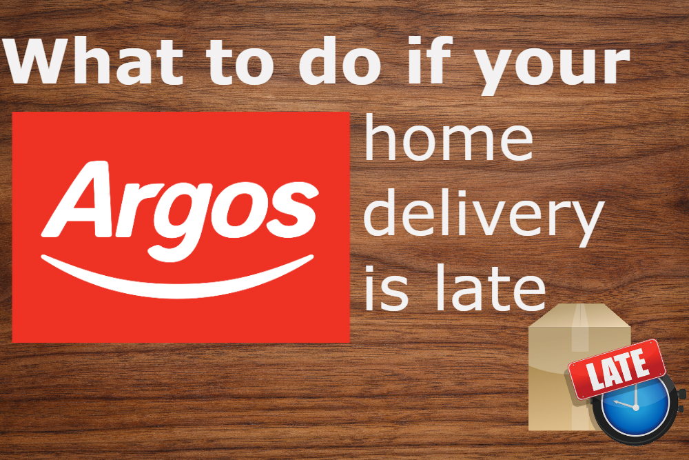 what to do if your argos home delivery is late
