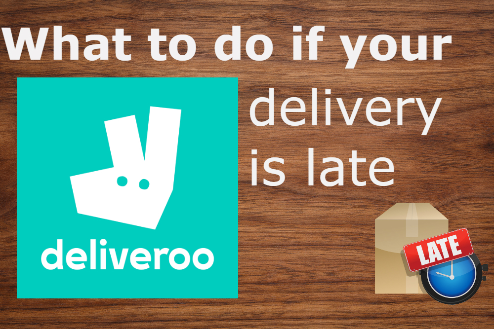 what to do if your deliveroo delivery is late
